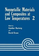 Nonmetallic Materials and Composites at Low Temperature - Gunther Hartwig