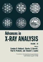 Advances in X-ray Analysis : Volume 26 - Camden R. Hubbard