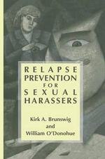 Relapse Prevention for Sexual Harassers - Kirk A. Brunswig