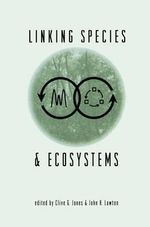 Linking Species & Ecosystems - Clive G. Jones