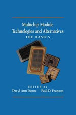 Multichip Module Technologies and Alternatives : the Basics - Daryl Ann Doane