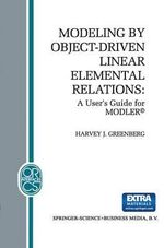 Modeling by Object-Driven Linear Elemental Relations : A User's Guide for MODLER(c) - H. J. Greenberg