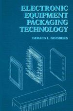 Electronic Equipment Packaging Technology - Gerald L. Ginsberg
