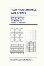 Field-Programmable Gate Arrays - Stephen D. Brown