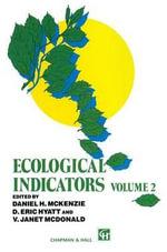 Ecological Indicators : Volume 2 - Daniel H. McKenzie