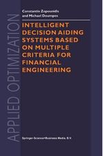 Intelligent Decision Aiding Systems Based on Multiple Criteria for Financial Engineering - Constantin Zopounidis