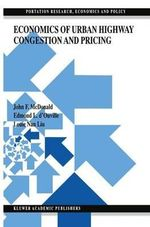 Economics of Urban Highway Congestion and Pricing : Stories and Lessons - John F. McDonald