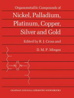 Organometallic Compounds of Nickel, Palladium, Platinum, Copper, Silver and Gold : A Practical Workbook for Physical Therapists - R.J. Cross