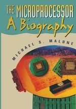 The Microprocessor : A Biography - Michael S. Malone