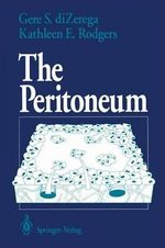 The Peritoneum : And Gynecology - Gere S. DiZerega