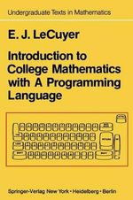 Introduction to College Mathematics with a Programming Language - Edward J. LeCuyer