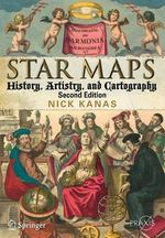 Star Maps : History, Artistry, and Cartography - Nick Kanas