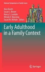 Early Adulthood in a Family Context : National Symposium on Family Issues Ser.