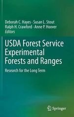 USDA Forest Service Experimental Forests and Ranges 2012 : Research for the Long-Term