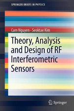Theory, Analysis and Design of RF Interferometric Sensors - Cam Nguyen