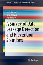 A Survey of Data Leakage Detection and Prevention Solutions : Springer Briefs in Computer Science - Asaf Shabtai