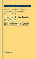 Theory of Stochastic Processes : With Applications to Financial Mathematics and Risk Theory - Dmytro Gusak