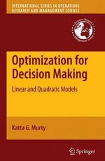 Optimization for Decision Making : Linear and Quadratic Models - Katta G. Murty
