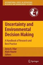 Uncertainty and Environmental Decision Making : A Handbook of Research and Best Practice