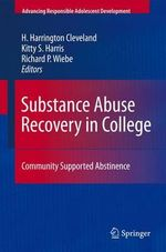 Substance Abuse Recovery in College : Community Supported Abstinence