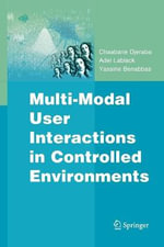 Multi-Modal User Interactions in Controlled Environments - Chaabane Djeraba