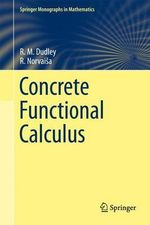 Concrete Functional Calculus : Mathematics and Its Applications - R. M. Dudley