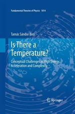 Is There a Temperature? : The Invention and Discovery of the 'God Particle' - Tamas Sandor Biro