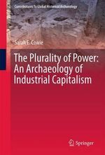 The Plurality of Power : Anthropology, Archaeology, Art and Architecture - Sarah Cowie