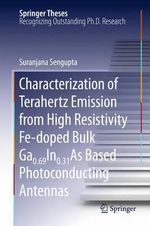 Characterization of Terahertz Emission from High Resistivity Fe-doped Bulk Ga0.69In0.31As Based Photoconducting Antennas - Suranjana Sengupta