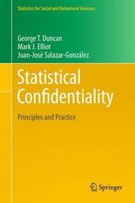Statistical Confidentiality : The Case of Reviewing Ethnic Inequalities in Educa... - George T. Duncan