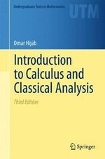 Introduction to Calculus and Classical Analysis - Omar Hijab
