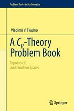 A Cp-Theory Problem Book - Vladimir V. Tkachuk