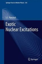 Exotic Nuclear Excitations - S.C. Pancholi