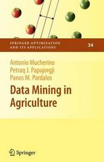 Data Mining in Agriculture : Theory, Algorithms, and Applications - Antonio Mucherino