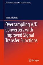 Oversampling A/D Converters with Improved Signal Transfer Functions : Successes and Failures - Bupesh Pandita
