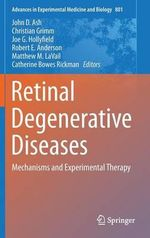 Retinal Degenerative Diseases : Mechanisms and Experimental Therapy
