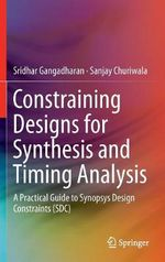 Constraining Designs for Synthesis and Timing Analysis - Sridhar Gangadharan