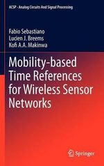 Mobility-based Time References for Wireless Sensor Networks : Analog Circuits and Signal Processing - Fabio Sebastiano