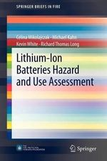 Lithium-Ion Batteries Hazard and Use Assessment : Springerbriefs in Fire - Celina Mikolajczak