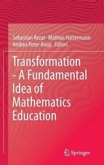 Transformation in Mathematics Education : A New Approach