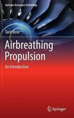 Airbreathing Propulsion : An Introduction - Tarit Kumar Bose