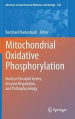 Mitochondrial Oxidative Phosphorylation : Nuclear-Encoded Genes, Enzyme Regulation, and Pathophysiology
