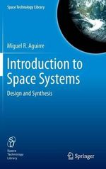 Introduction to Space Systems : Design and Synthesis - Miguel R. Aguirre