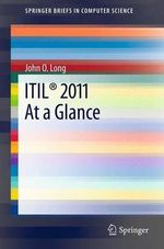 ITIL 2011 at a Glance : Springerbriefs in Computer Science - John O. Long
