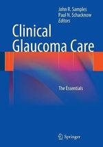 Clinical Glaucoma Care : The Essentials