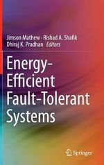 Energy Efficient Fault-Tolerant Systems