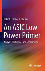 An ASIC Low Power Primer : A Practical Approach - Rakesh Chadha