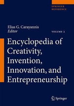 Encyclopedia of Creativity, Invention, Innovation and Entrepreneurship