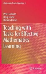 Teaching with Tasks for Effective Mathematics Learning - Peter Sullivan