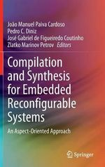Compilation and Synthesis for Embedded Reconfigurable Systems